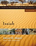 Baker, David  W.: Isaiah (Zondervan Illustrated Bible Backgrounds Commentary)