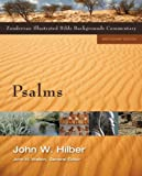 Hilber, John: Psalms (Zondervan Illustrated Bible Backgrounds Commentary)