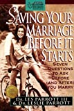 Parrott, Les: Saving Your Marriage Before It Starts: Seven Questions to Ask Before