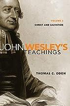John Wesley's Teachings, Volume 2: Christ…