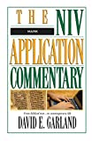 Garland, David E.: Mark: The Niv Application Commentary from Biblical Text...to Contemporary Life