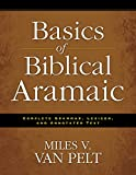 Van Pelt, Miles V.: Basics of Biblical Aramaic: Complete Grammar, Lexicon, and Annotated Text
