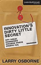 Innovation's Dirty Little Secret: Why…
