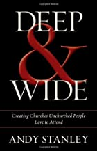 Deep & Wide: Creating Churches Unchurched…