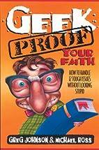 Geek-Proof Your Faith by Greg Johnson