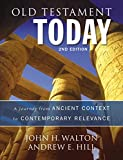 Walton, John H.: Old Testament Today, 2nd Edition: A Journey from Ancient Context to Contemporary Relevance