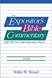 Wessel, Walter W.: The Expositor&#39;s Bible Commentary With the New International Version: Mark