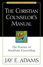 The Christian Counselor's Manual by Jay E.…