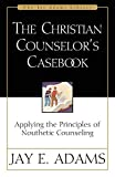 Adams, Jay E.: The Christian Counselor's Casebook