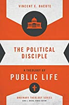The Political Disciple: A Theology of Public…
