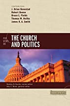 Five Views on the Church and Politics…