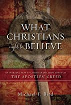 What Christians Ought to Believe: An…