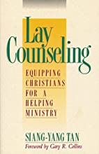 Lay Counseling by Siang-Yang Tan