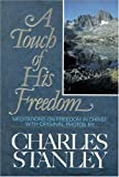 Stanley, Charles: Touch of His Freedom: Meditations on Freedom in Christ