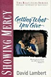 Lambert, David: Showing Mercy: Getting What You Give (Beatitude Series)