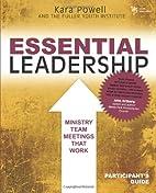 Essential Leadership Participant's Guide:…