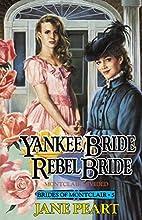 Yankee Bride, Rebel Bride by Jane Peart