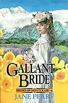 Gallant Bride (Brides of Montclair, Book 6)…