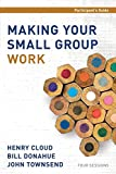 Cloud, Henry: Making Your Small Group Work Participant's Guide