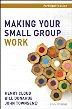 Making Your Small Group Work Participant's…