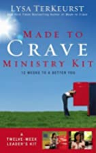 Made to Crave Ministry Kit: Twelve Sessions…