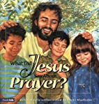 What Did Jesus Say About Prayer? by Helen…