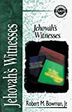 Bowman, Robert M.: Jehovah&#39;s Witnesses