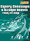 Osborne, Rick: Creepy Creatures &amp; Bizarre Beasts from the Bible