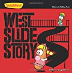 West Slide Story: A Lesson in Making Peace…