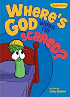 Where's God When I'm Scared? by Cindy Kenney