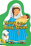 Davidson, Alice Joyce: Mary and the Baby Jesus (My Bible Friends)