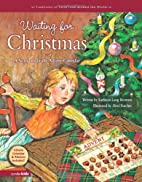 Waiting for Christmas: A Story about the…