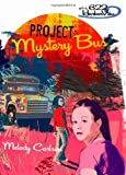 Carlson, Melody: Project: Mystery Bus (Girls of 622 Harbor View Series #2)