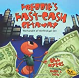 Myers, Bill: Freddie's Fast-Cash Getaway: The Parable of the Prodigal Son (Bug Parables, The)