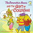 The Berenstain Bears and the Gift of Courage…
