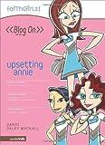 Dandi Daley Mackall: Upsetting Annie (Faithgirlz! / Blog On!)