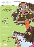 Dandi Daley Mackall: Jazz Off-Key (Faithgirlz! / Blog On!)