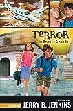 Jenkins, Jerry B.: Terror in Branco Grande (AirQuest Adventures)