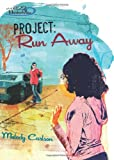 Carlson, Melody: Project: Run Away (Girls of 622 Harbor View #6)