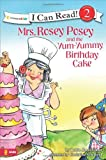 Gunn, Robin Jones: Mrs. Rosey Posey and the Yum-yummy Birthday Cake