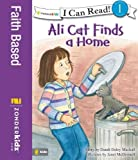 Dandi Daley Mackall: Ali Cat Finds a Home (I Can Read! / Ali Cat Series)