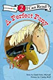 Mackall, Dandi Daley: A Perfect Pony (I Can Read! / A Horse Named Bob)