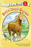 Mackall, Dandi Daley: Bob's Great Escape (I Can Read! / A Horse Named Bob)