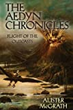 McGrath, Alister E.: Flight of the Outcasts (Aedyn Chronicles, The)