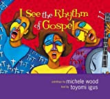 Igus, Toyomi: I See the Rhythm of Gospel
