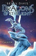 Liberator (Dragons of Starlight) by Bryan…