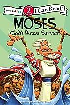 Moses, God's Brave Servant: Biblical…
