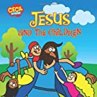 Jesus and the Children (Cecil and Friends)…