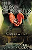 McGrath, Alister E.: Darkness Shall Fall (Aedyn Chronicles, The)