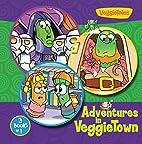 Adventures in VeggieTown (Big Idea Books /…